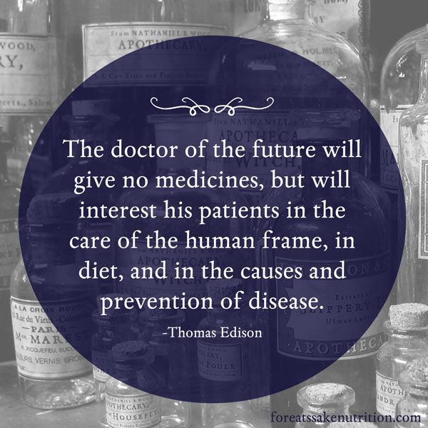 the doctor of the future will give no medicines thomas edison