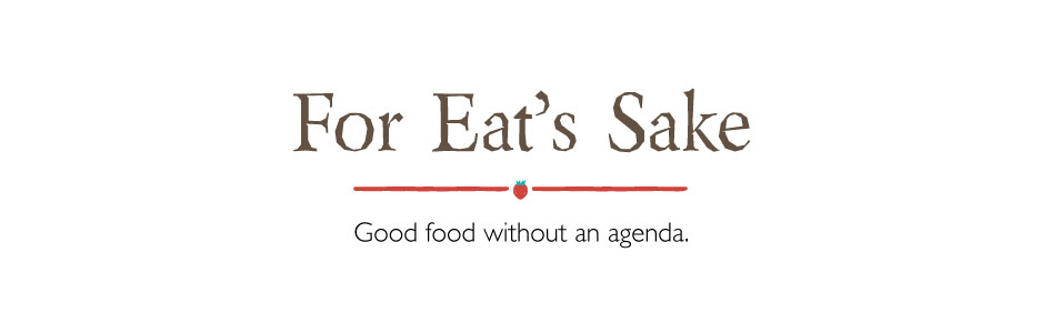 for eat's sake nutrition good food without an agenda