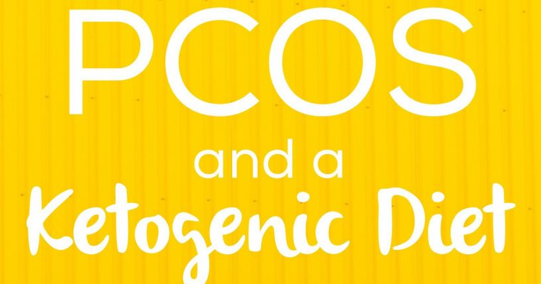 PCOS and a Ketogenic Diet